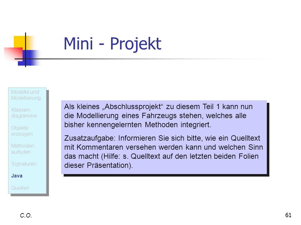 Mini - Projekt Modelle und Modellierung. Klassen- diagramme. Objekte erzeugen. Methoden aufrufen.