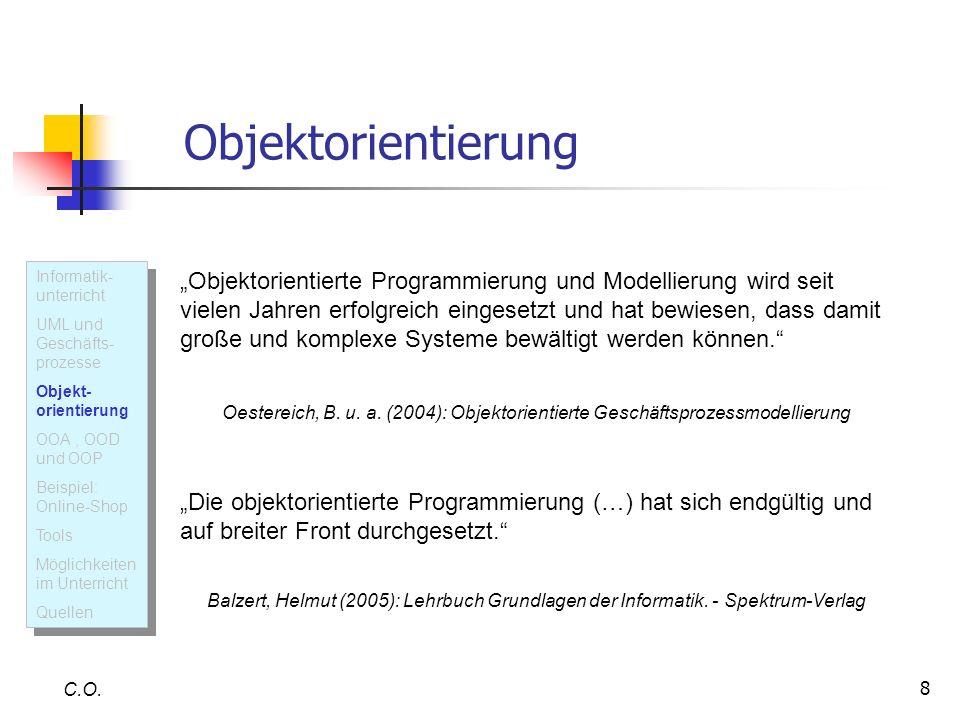 Objektorientierung Informatik- unterricht. UML und Geschäfts-prozesse. Objekt-orientierung. OOA , OOD und OOP.