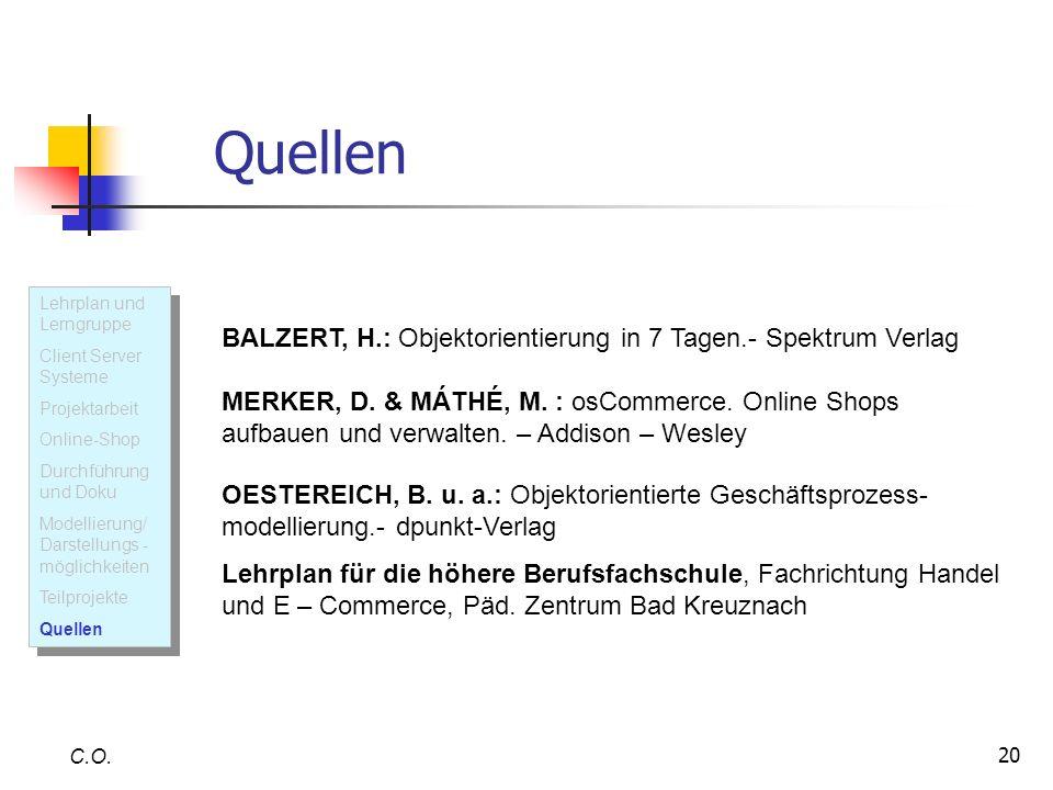 Quellen BALZERT, H.: Objektorientierung in 7 Tagen.- Spektrum Verlag