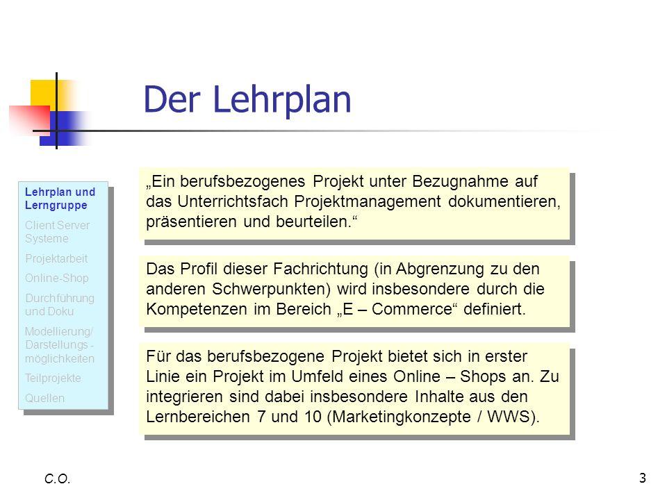 """Der Lehrplan """"Ein berufsbezogenes Projekt unter Bezugnahme auf das Unterrichtsfach Projektmanagement dokumentieren, präsentieren und beurteilen."""