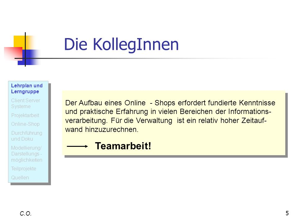 Die KollegInnen Teamarbeit!
