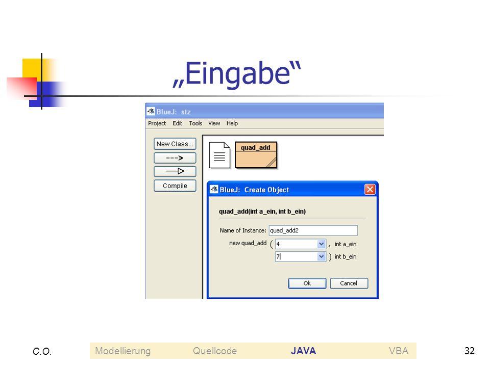 """""""Eingabe C.O. Modellierung Quellcode JAVA VBA"""