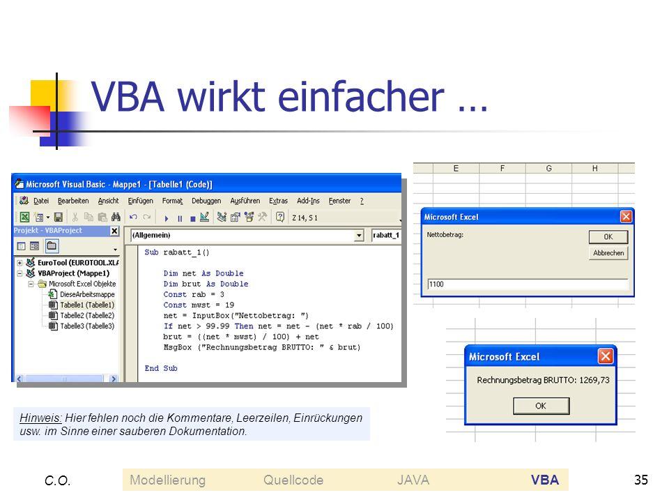 VBA wirkt einfacher … C.O. Modellierung Quellcode JAVA VBA