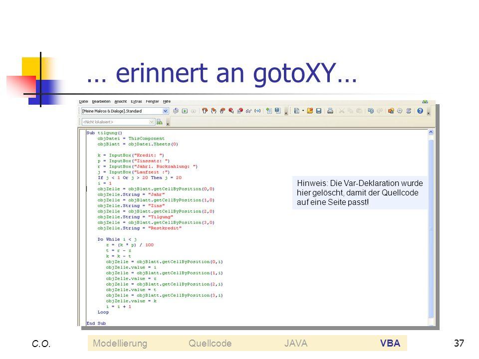 … erinnert an gotoXY… C.O. Modellierung Quellcode JAVA VBA