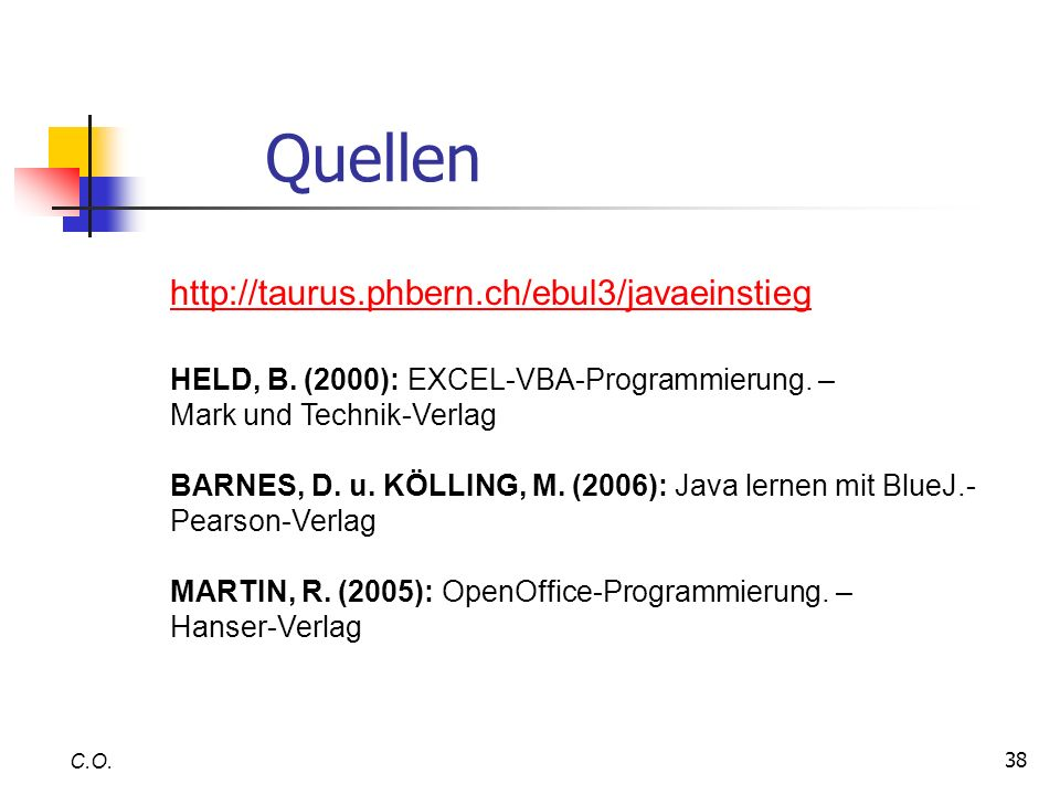 Quellen http://taurus.phbern.ch/ebul3/javaeinstieg