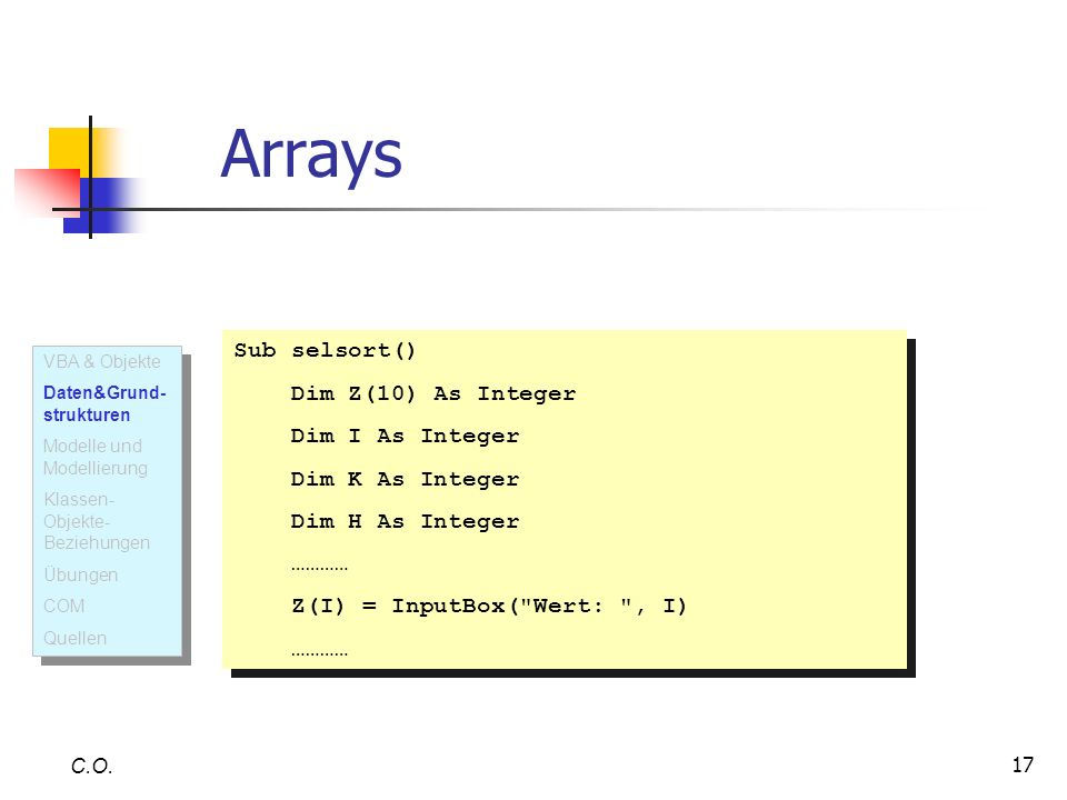 Arrays Sub selsort() Dim Z(10) As Integer Dim I As Integer