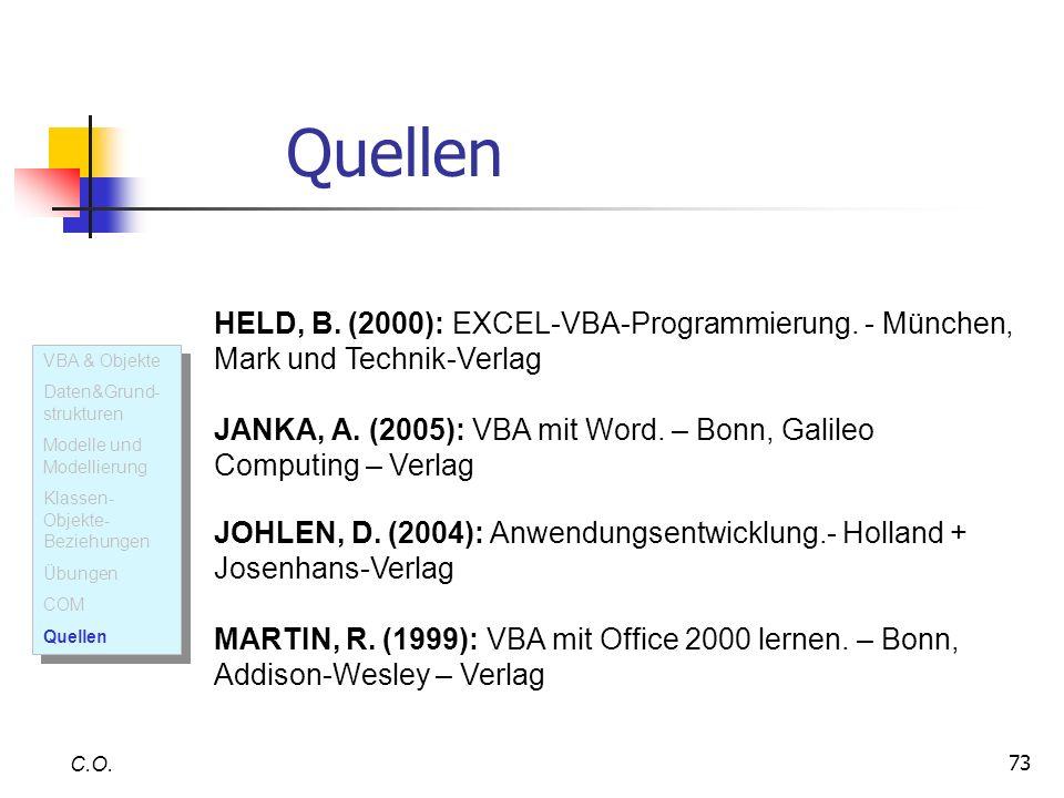 Quellen HELD, B. (2000): EXCEL-VBA-Programmierung. - München, Mark und Technik-Verlag.