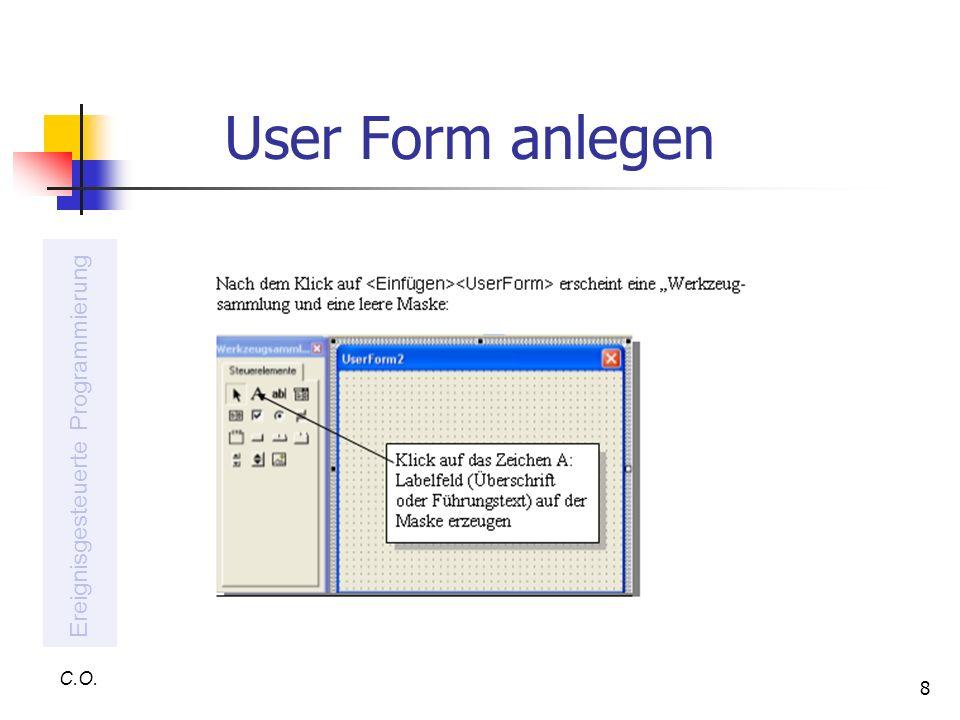 User Form anlegen Ereignisgesteuerte Programmierung C.O.
