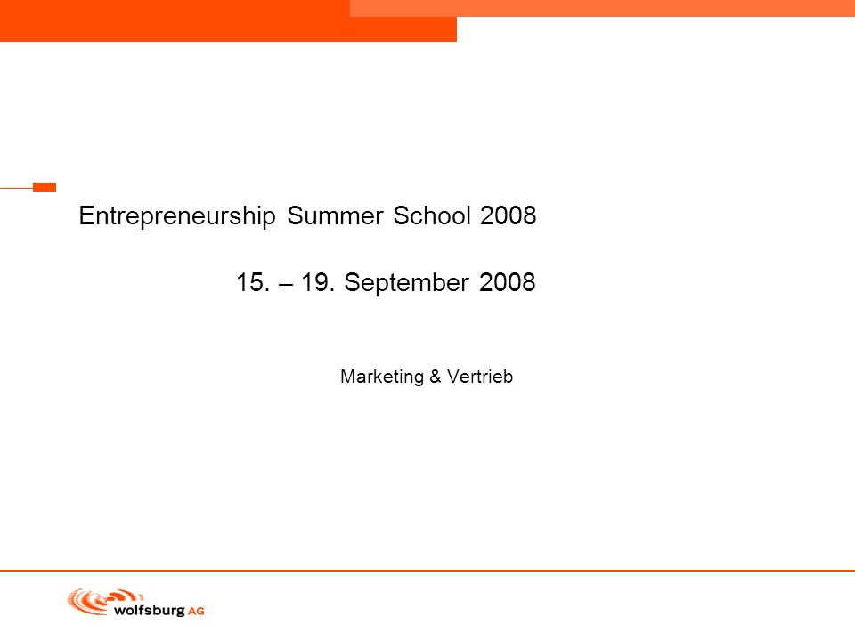 Entrepreneurship Summer School 2008 15. – 19. September 2008