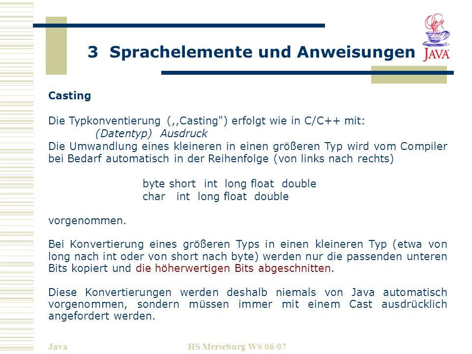 Die Typkonventierung (,,Casting ) erfolgt wie in C/C++ mit: