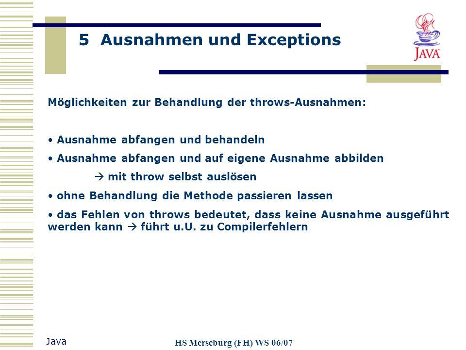 Möglichkeiten zur Behandlung der throws-Ausnahmen: