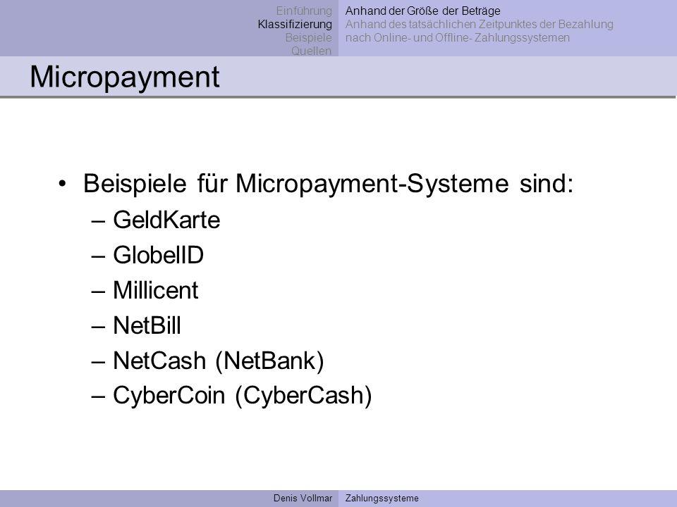 Micropayment Beispiele für Micropayment-Systeme sind: GeldKarte