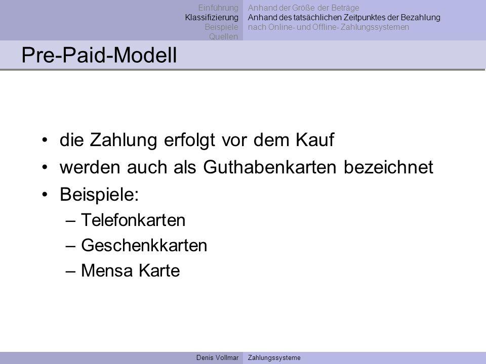 Pre-Paid-Modell die Zahlung erfolgt vor dem Kauf