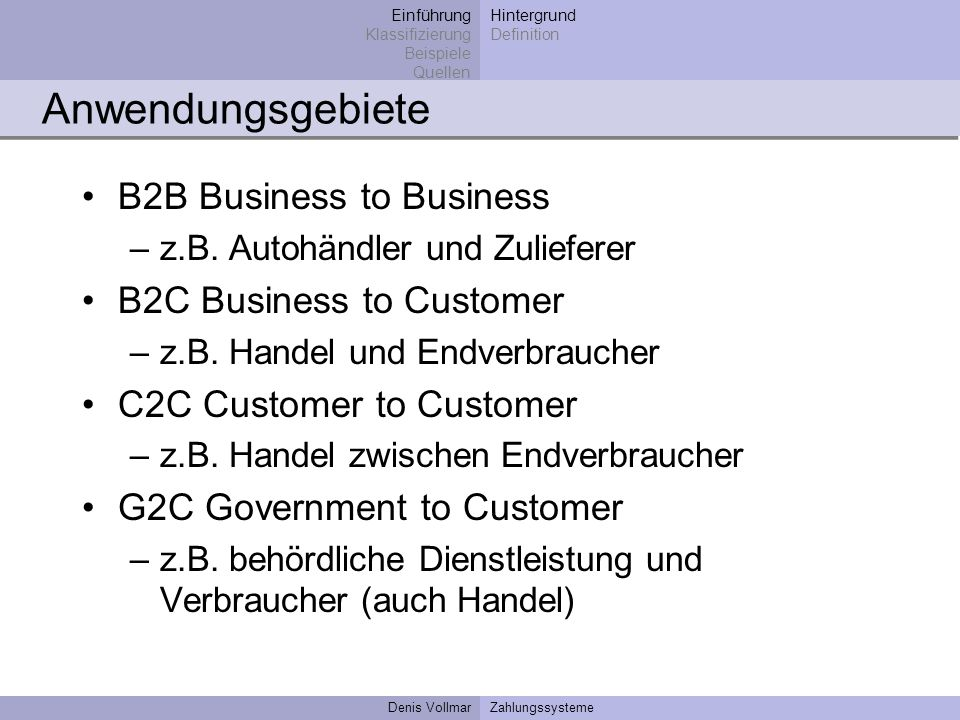 Anwendungsgebiete B2B Business to Business B2C Business to Customer