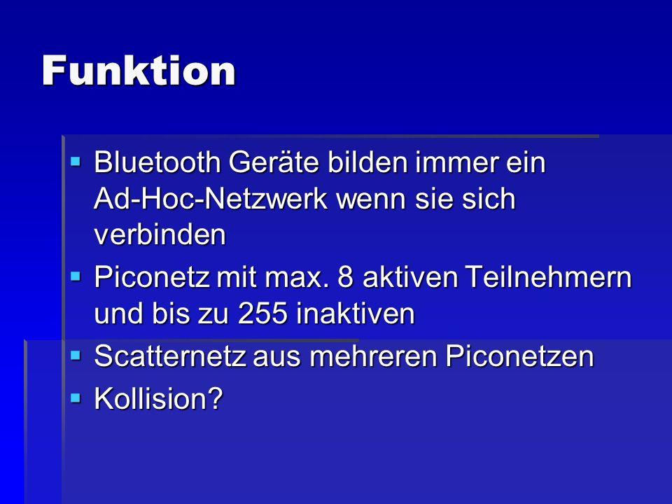 Funktion Bluetooth Geräte bilden immer ein Ad-Hoc-Netzwerk wenn sie sich verbinden.