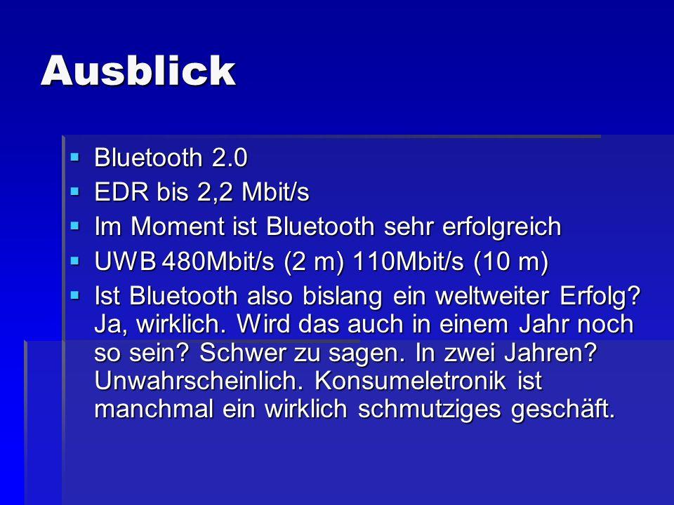 Ausblick Bluetooth 2.0 EDR bis 2,2 Mbit/s