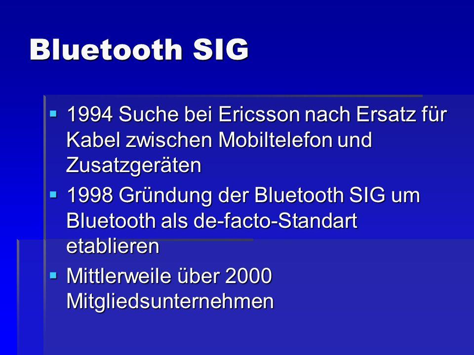 Bluetooth SIG 1994 Suche bei Ericsson nach Ersatz für Kabel zwischen Mobiltelefon und Zusatzgeräten.