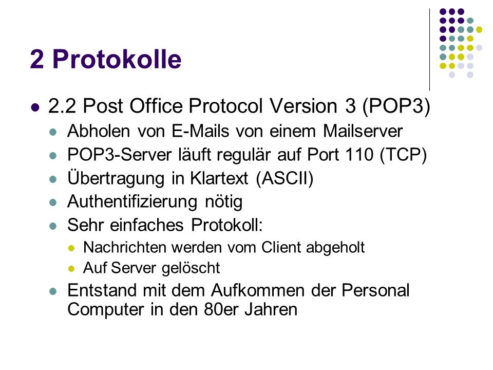 2 Protokolle 2.2 Post Office Protocol Version 3 (POP3)