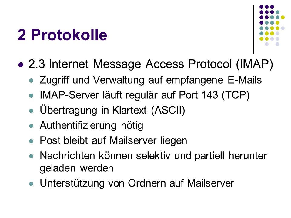 2 Protokolle 2.3 Internet Message Access Protocol (IMAP)