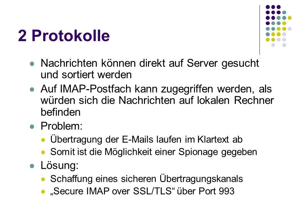 2 Protokolle Nachrichten können direkt auf Server gesucht und sortiert werden.