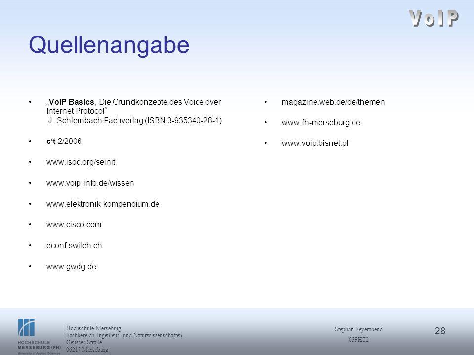 """VoIP Quellenangabe. """"VoIP Basics, Die Grundkonzepte des Voice over Internet Protocol J. Schlembach Fachverlag (ISBN 3-935340-28-1)"""