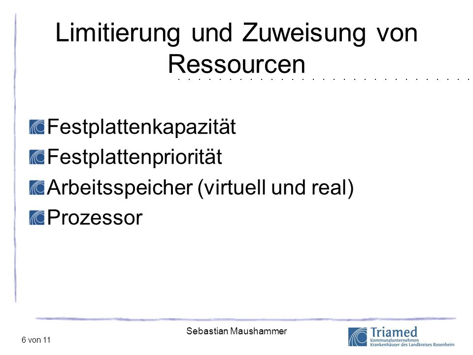 Limitierung und Zuweisung von Ressourcen