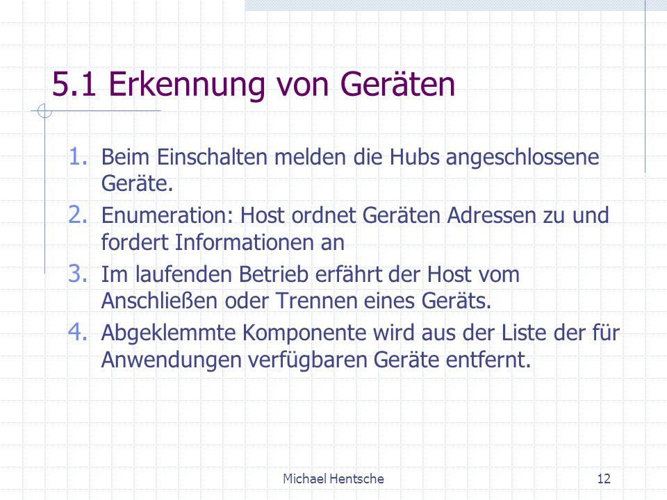 5.1 Erkennung von Geräten Beim Einschalten melden die Hubs angeschlossene Geräte.