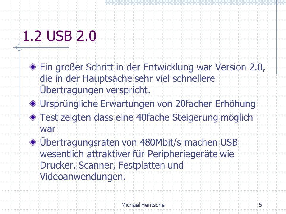 1.2 USB 2.0 Ein großer Schritt in der Entwicklung war Version 2.0, die in der Hauptsache sehr viel schnellere Übertragungen verspricht.