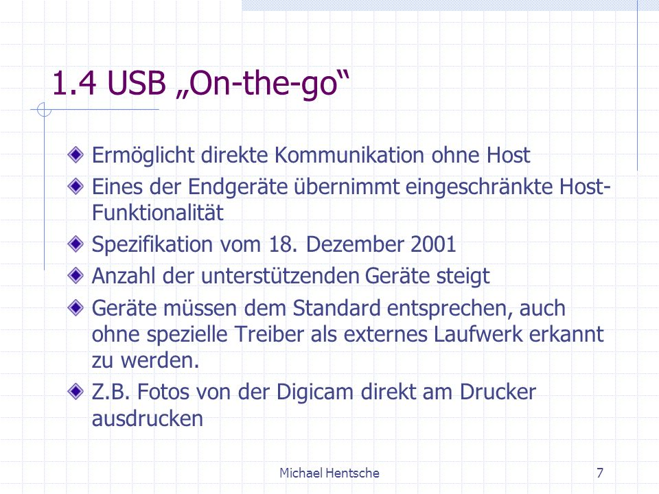 "1.4 USB ""On-the-go Ermöglicht direkte Kommunikation ohne Host"