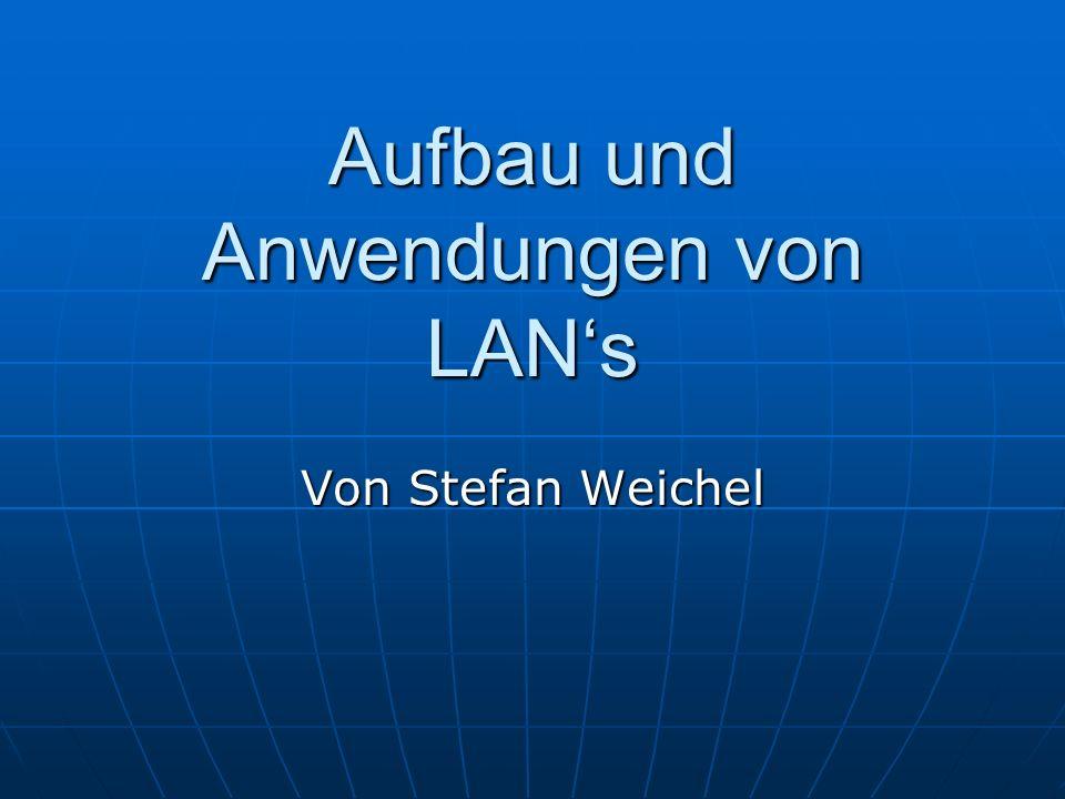 Aufbau und Anwendungen von LAN's