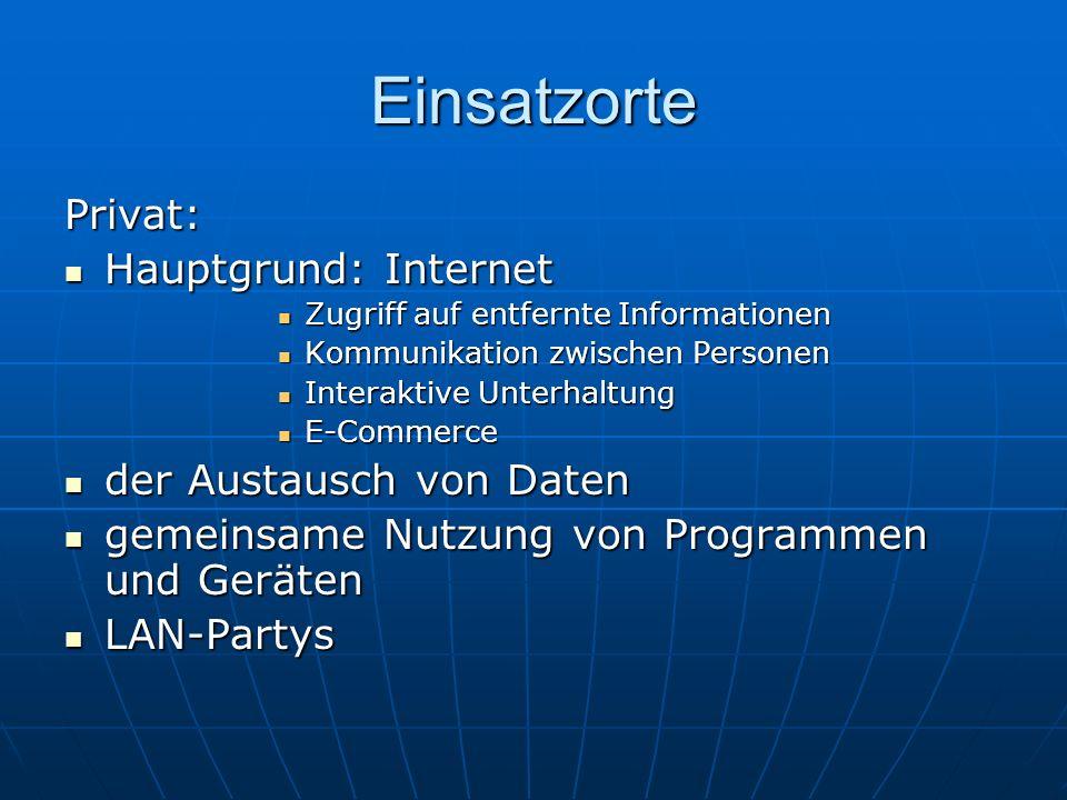 Einsatzorte Privat: Hauptgrund: Internet der Austausch von Daten