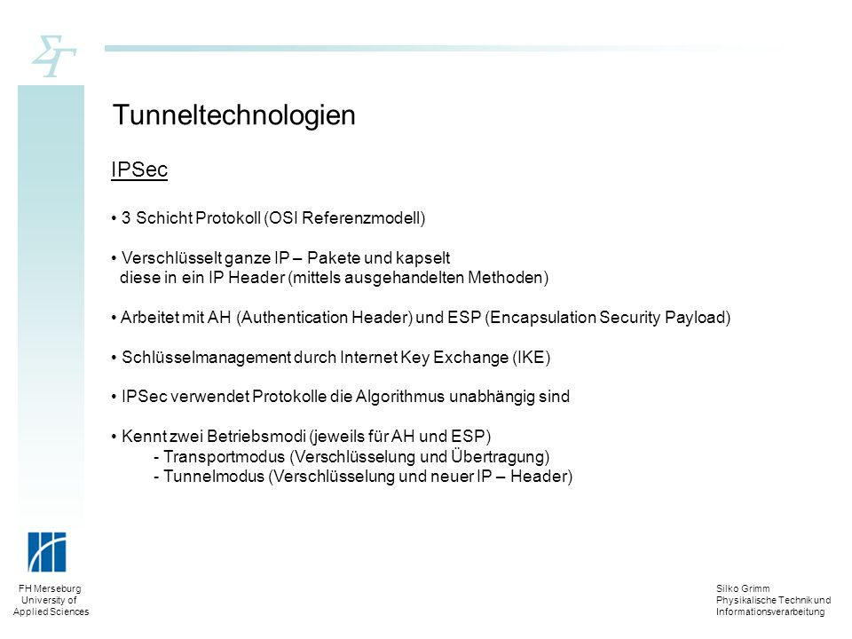 Tunneltechnologien IPSec 3 Schicht Protokoll (OSI Referenzmodell)