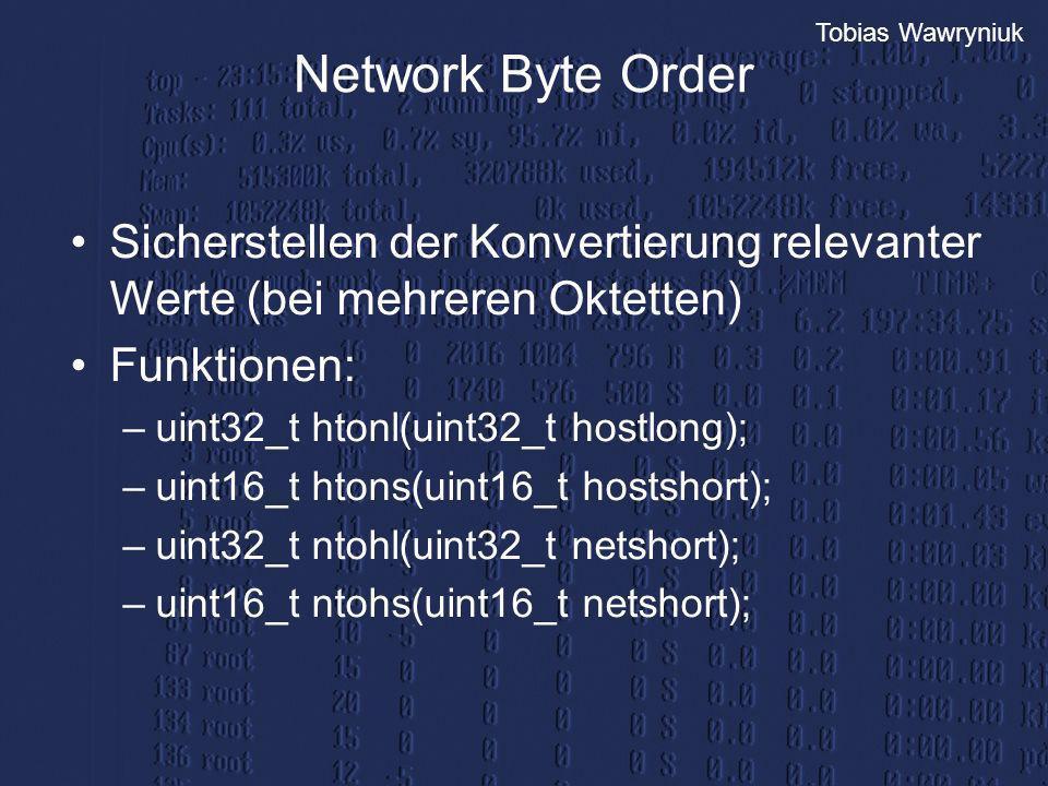 Network Byte Order Sicherstellen der Konvertierung relevanter Werte (bei mehreren Oktetten) Funktionen: