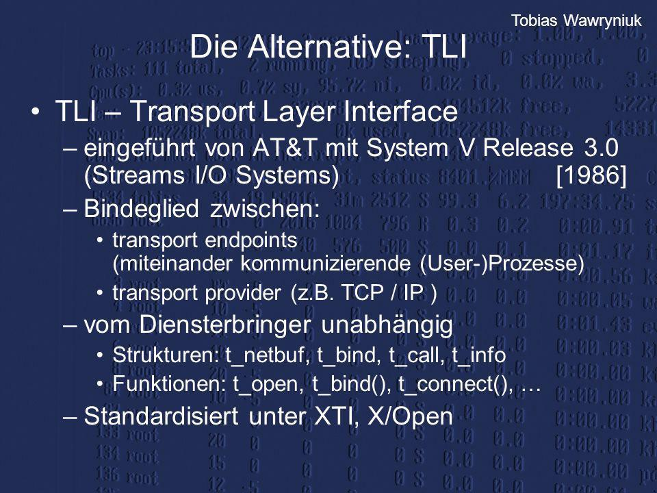Die Alternative: TLI TLI – Transport Layer Interface