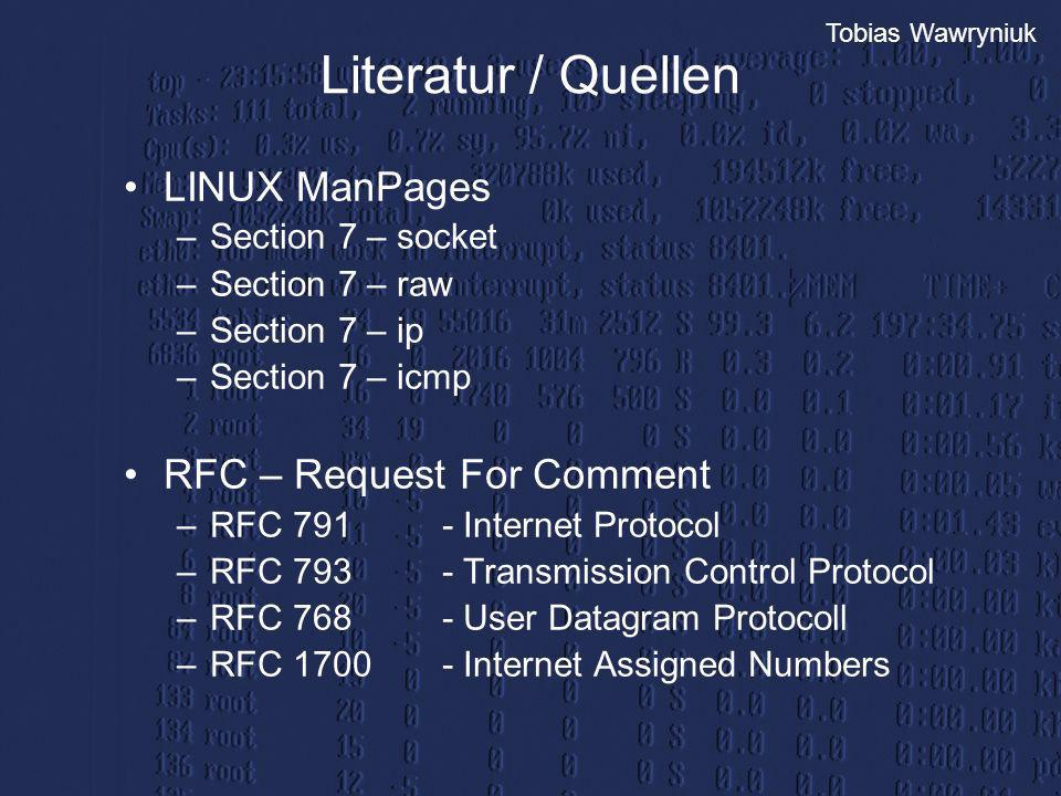 Literatur / Quellen LINUX ManPages RFC – Request For Comment