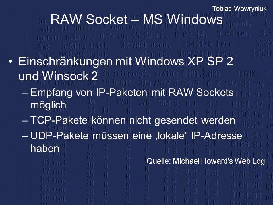 RAW Socket – MS Windows Einschränkungen mit Windows XP SP 2 und Winsock 2. Empfang von IP-Paketen mit RAW Sockets möglich.