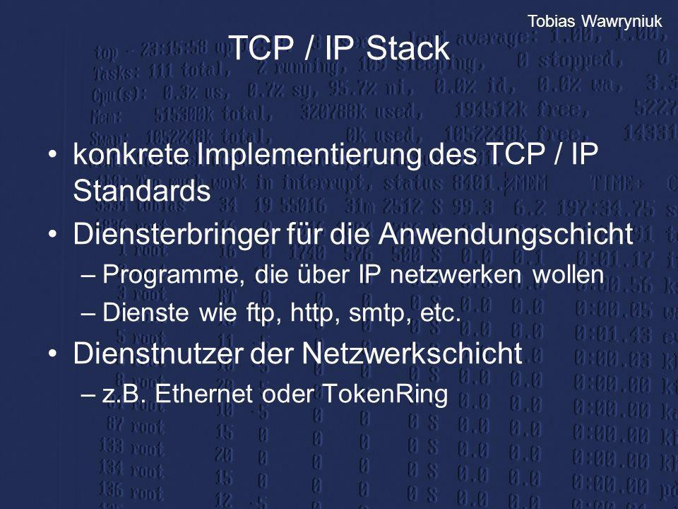 TCP / IP Stack konkrete Implementierung des TCP / IP Standards