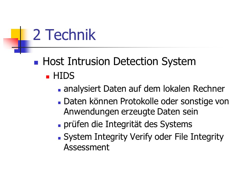 2 Technik Host Intrusion Detection System HIDS