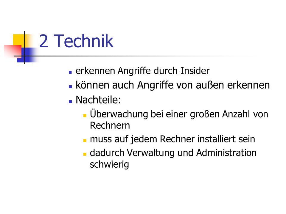 2 Technik können auch Angriffe von außen erkennen Nachteile: