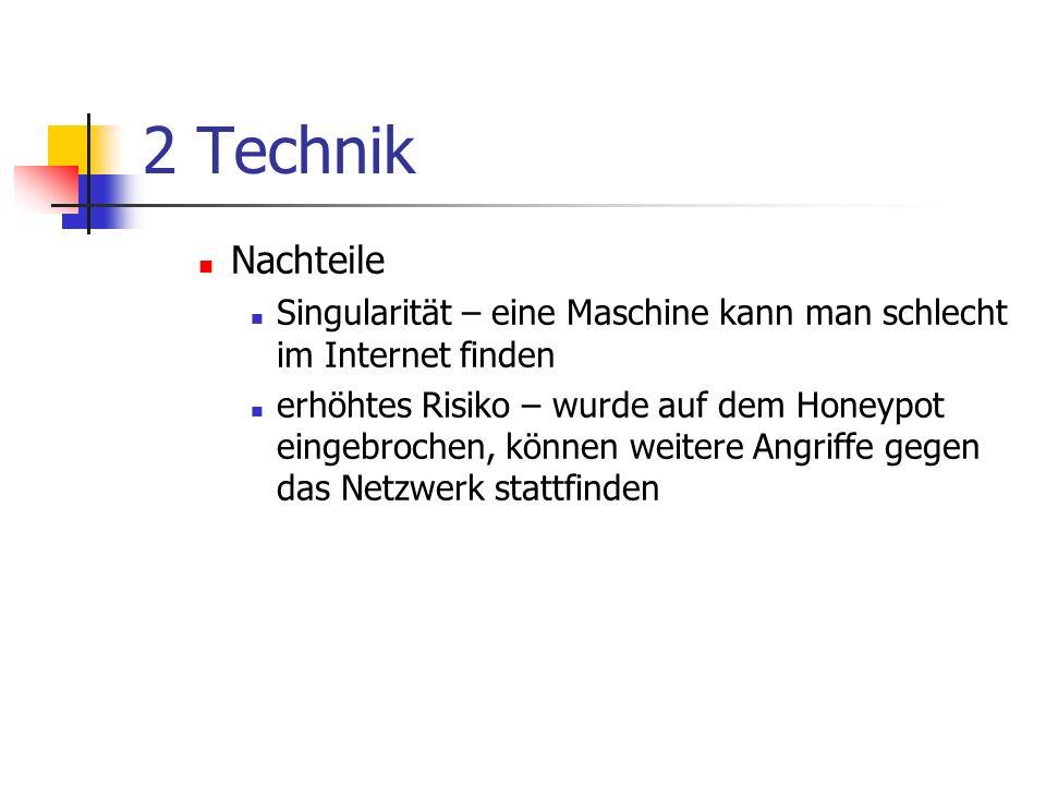 2 Technik Nachteile. Singularität – eine Maschine kann man schlecht im Internet finden.