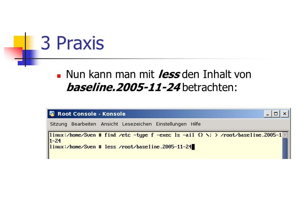 3 Praxis Nun kann man mit less den Inhalt von baseline.2005-11-24 betrachten: