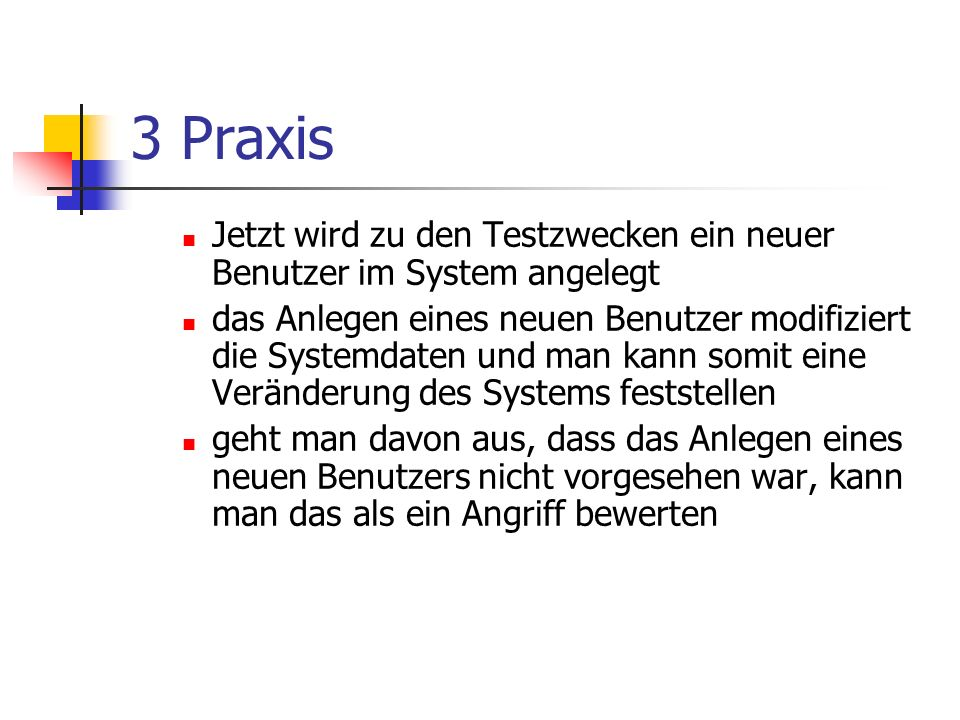3 Praxis Jetzt wird zu den Testzwecken ein neuer Benutzer im System angelegt.