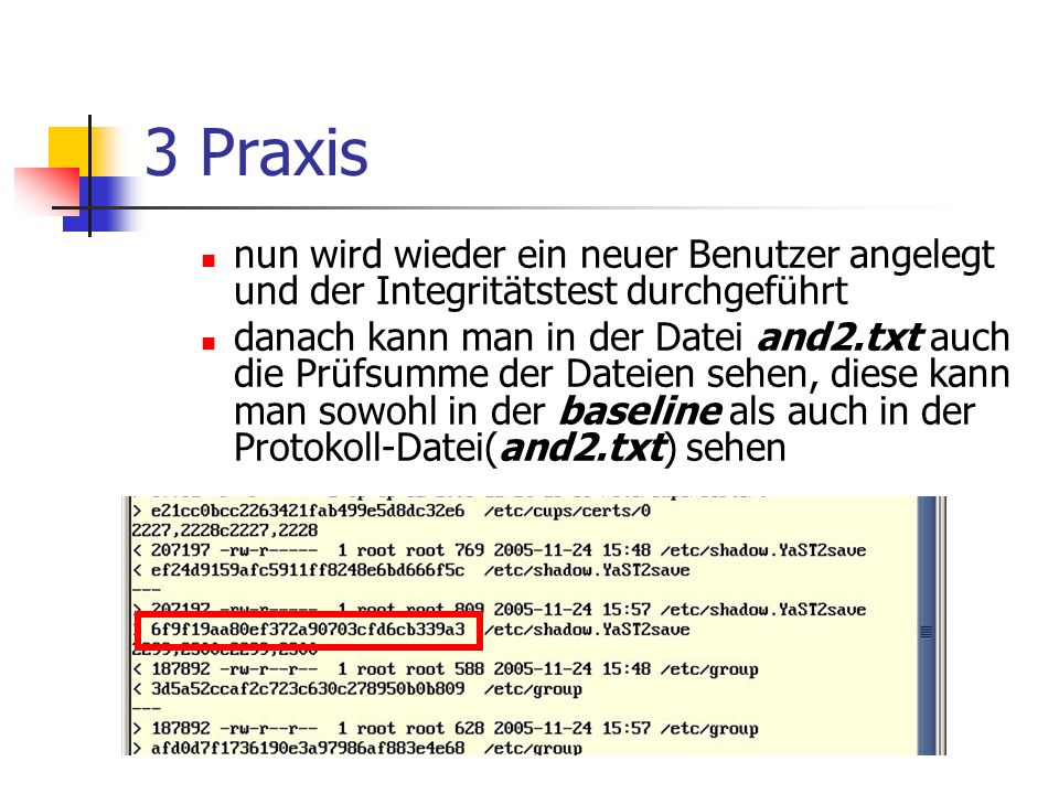 3 Praxis nun wird wieder ein neuer Benutzer angelegt und der Integritätstest durchgeführt.