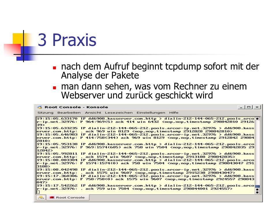 3 Praxis nach dem Aufruf beginnt tcpdump sofort mit der Analyse der Pakete.