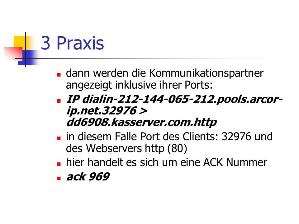 3 Praxis dann werden die Kommunikationspartner angezeigt inklusive ihrer Ports:
