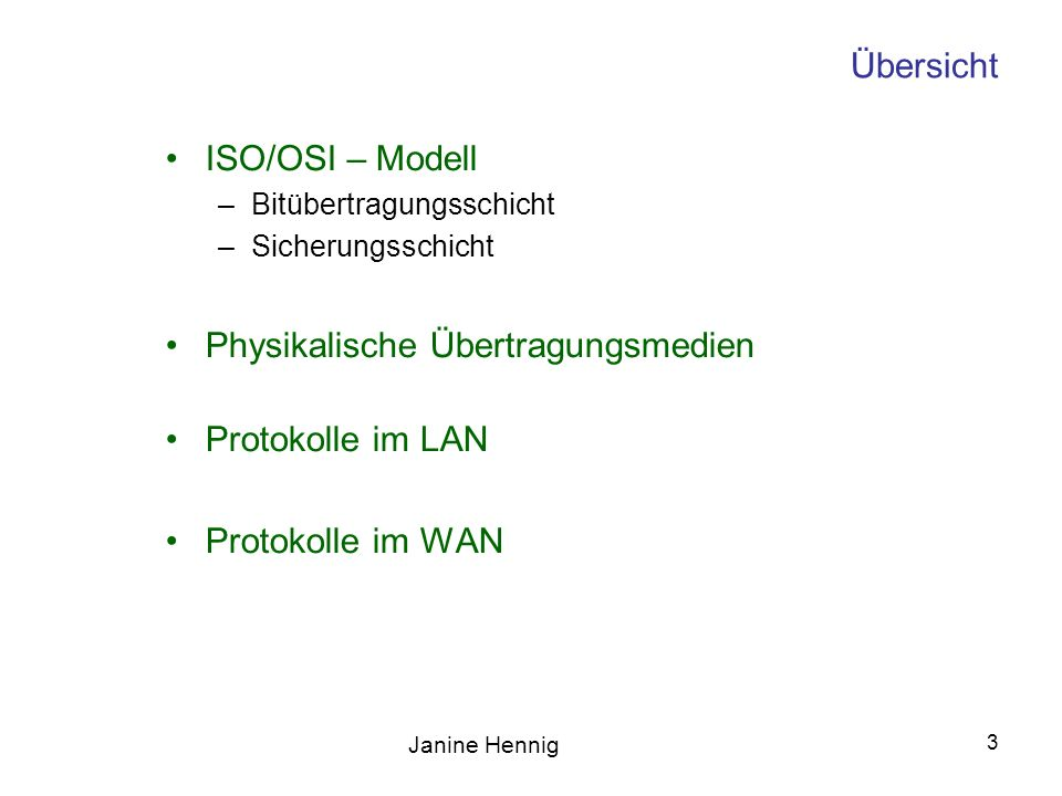 Physikalische Übertragungsmedien Protokolle im LAN Protokolle im WAN