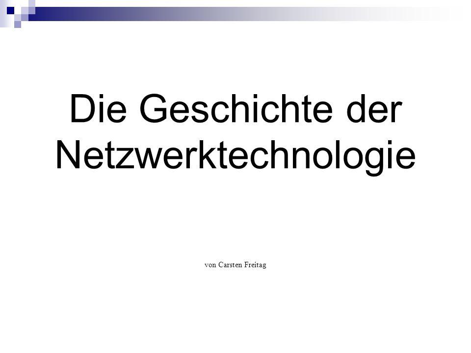 Die Geschichte der Netzwerktechnologie von Carsten Freitag