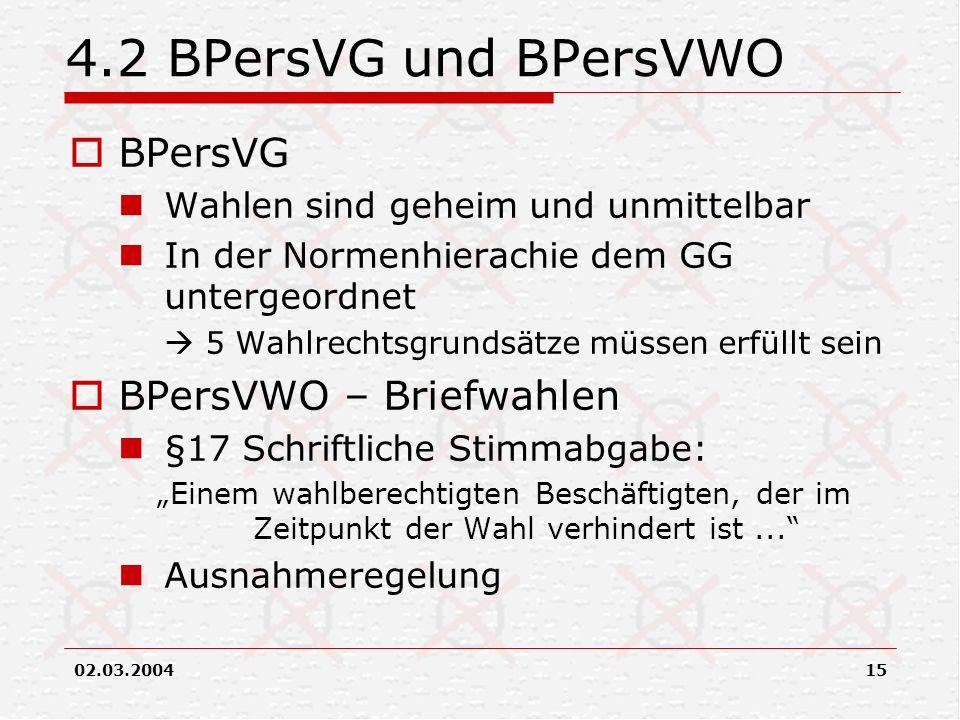 4.2 BPersVG und BPersVWO BPersVG BPersVWO – Briefwahlen
