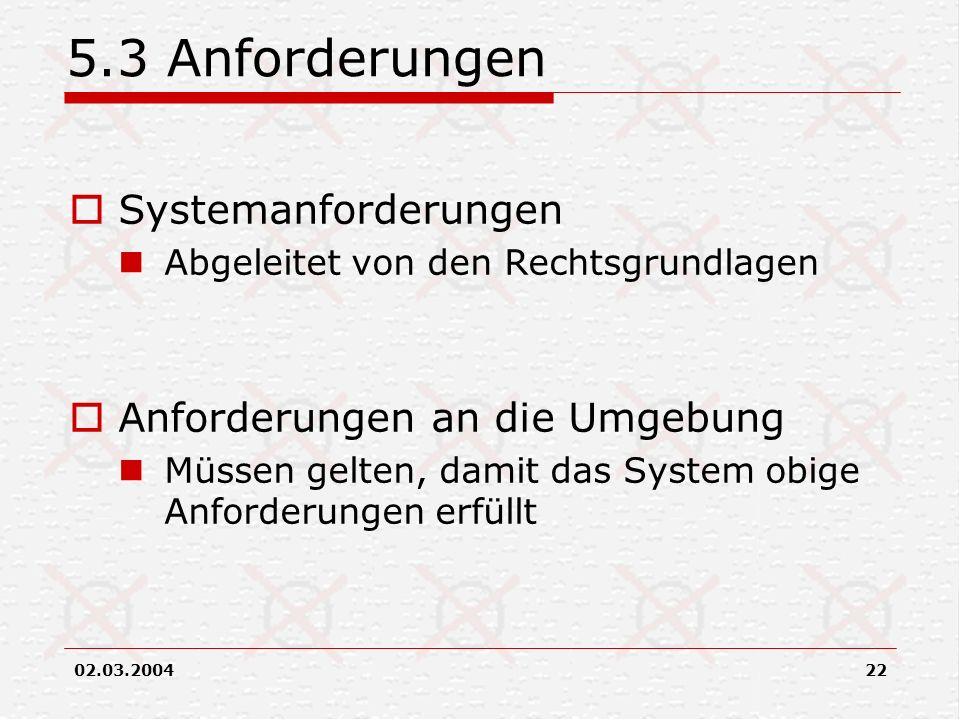 5.3 Anforderungen Systemanforderungen Anforderungen an die Umgebung