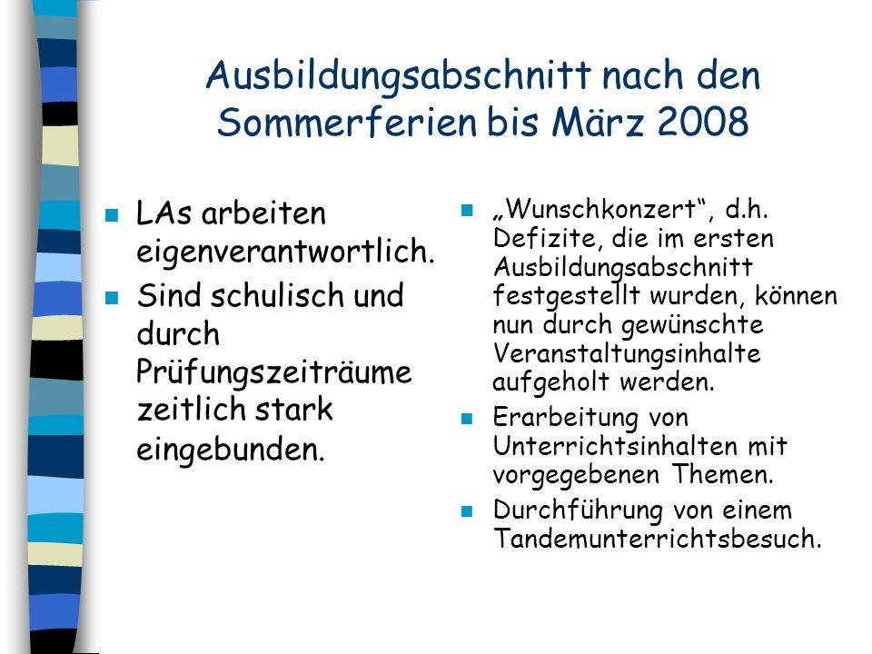 Ausbildungsabschnitt nach den Sommerferien bis März 2008